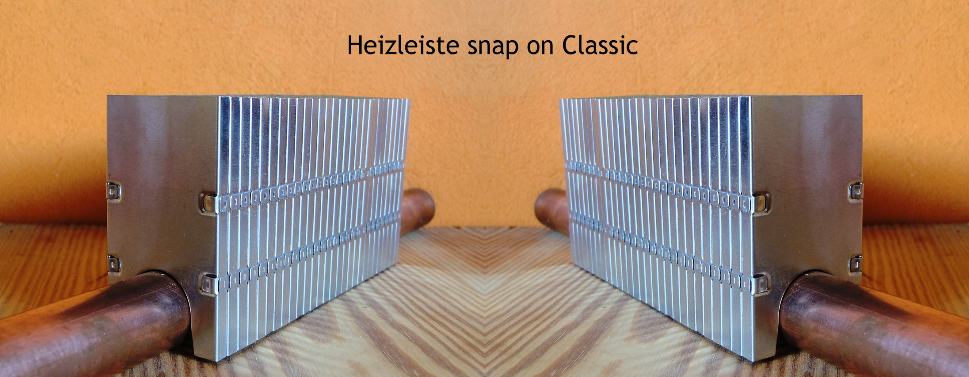 Heizleiste snap on Classic